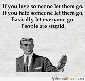 funny-let-people-go-they-are-stupid